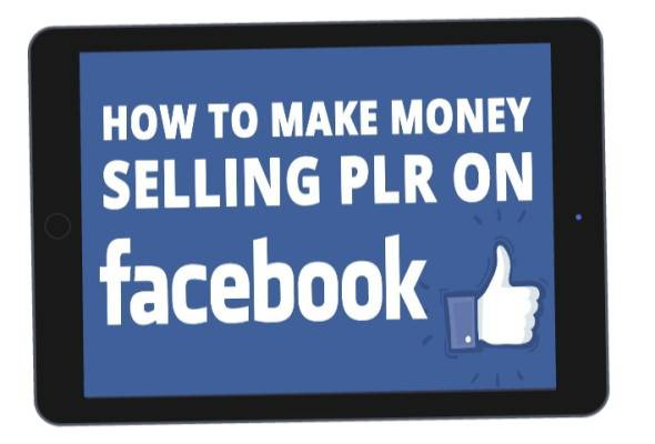Selling PLR Products On Facebook