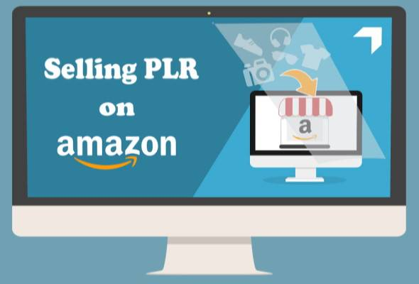 Selling PLR Products On Amazon