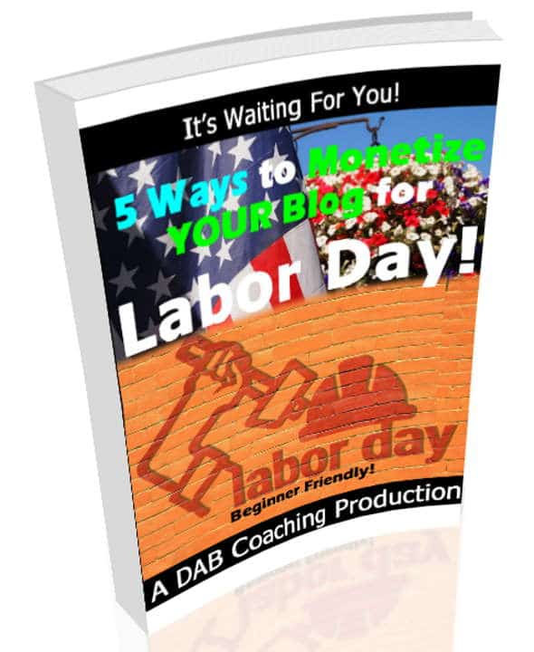 5 Ways To Monetize Your Blog For Labor Day